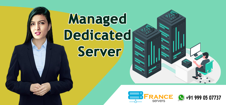 Managed Dedicated Server - franceservers
