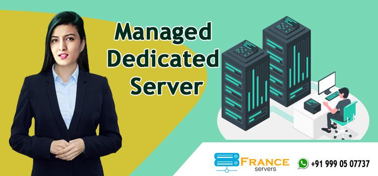 Managed Dedicated Server - franceservers