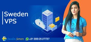 When to Consider Using Sweden VPS Server Hosting and How to Start with It