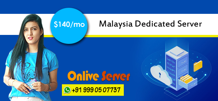 Understanding the Features of Malaysia Dedicated Server - Onlive Server